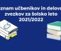 Seznam učbenikov in delovnih zvezkov za šolsko leto 2021/2022